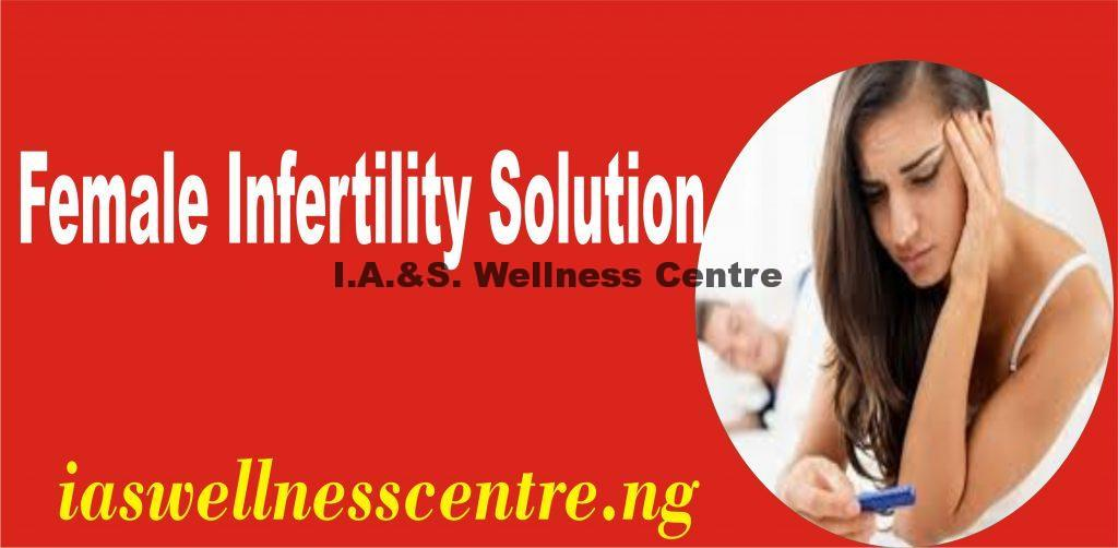 FEMALE INFERTILITY ISSUES AND IT'S NATURAL SOLUTION IN NIGERIA