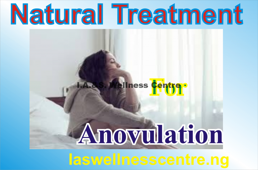 ANOVULATION AND IT'S NATURAL TREATMENT IN NIGERIA
