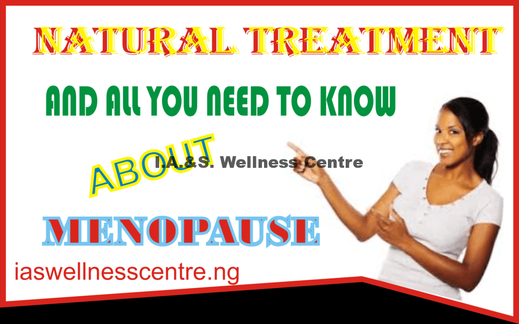 All You Need To Know About Menopause, Postmenopause And It's Natural Treatment In Nigeria.